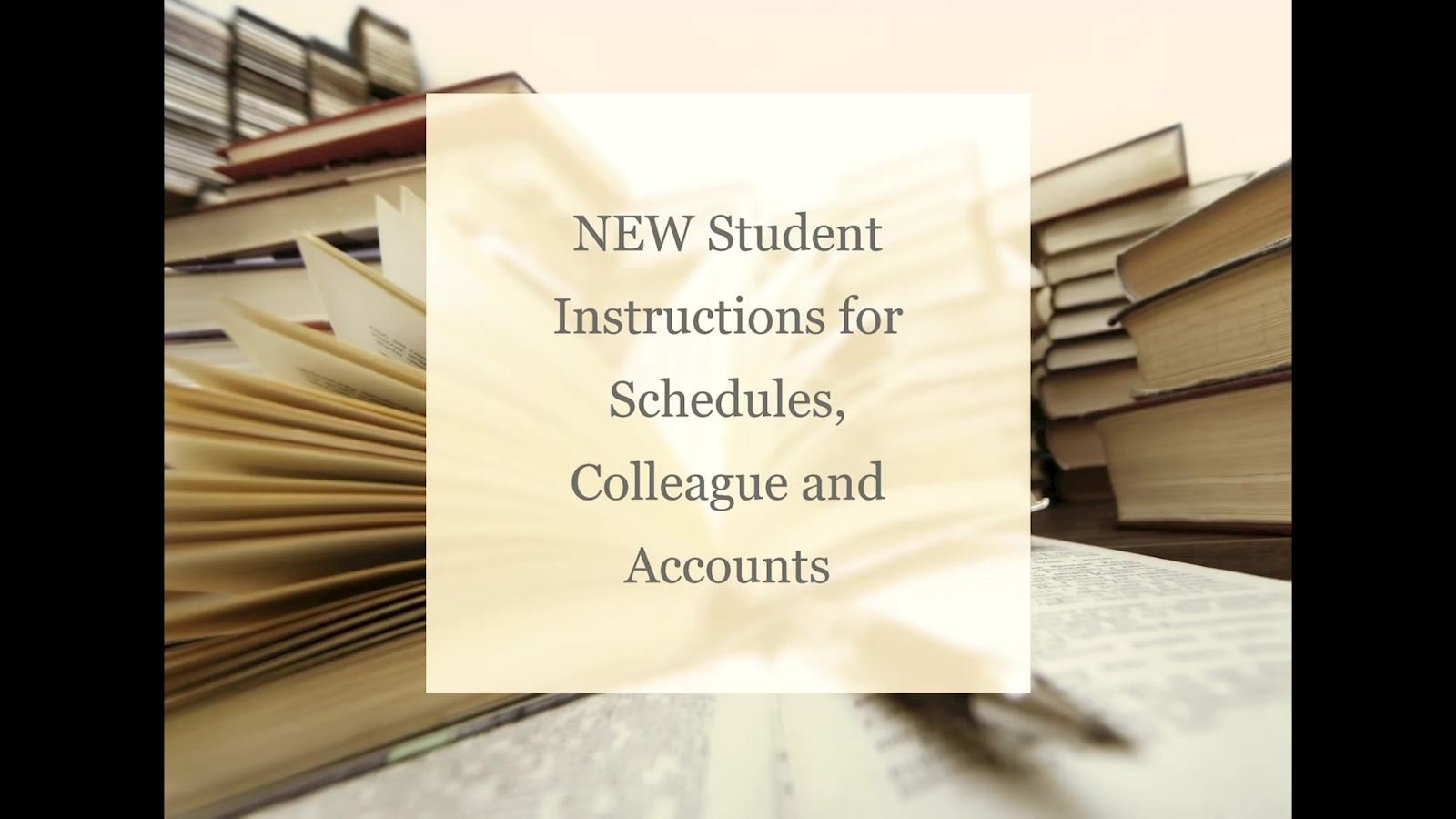 NEW Student Instructions for Schedules, Colleague, and Accounts
